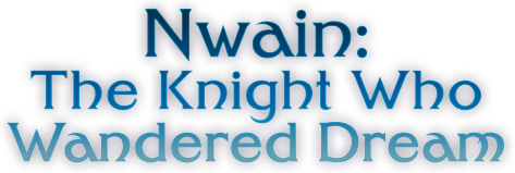 Nwain: The Knight Who Wandered Dream